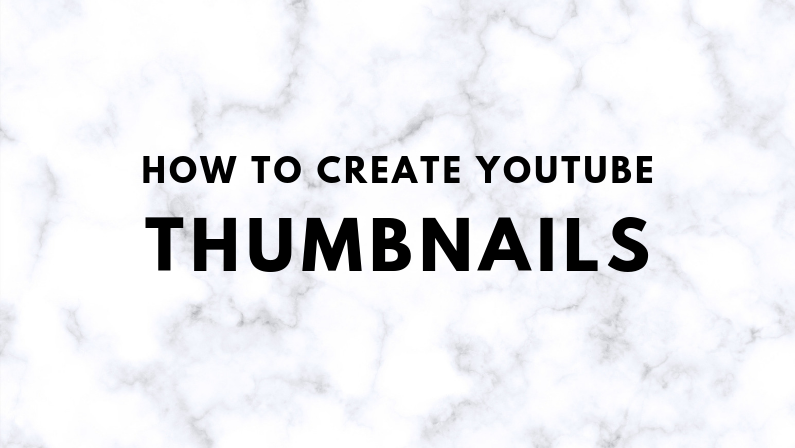 How To Make YouTube Custom Thumbnails